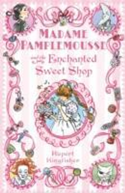 Kingfisher, Rupert / Madame Pamplemousse and the Enchanted Sweet Shop