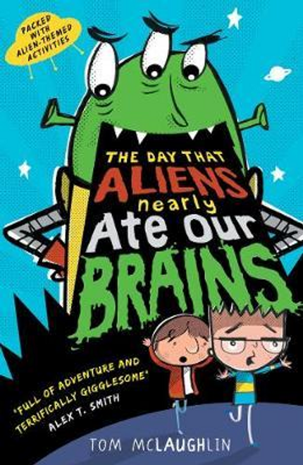 McLaughlin, Tom / The Day That Aliens: Ate Our Brains
