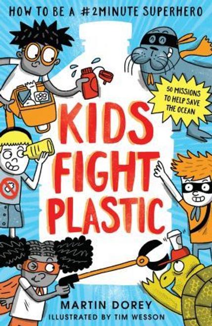 Dorey, Martin / Kids Fight Plastic