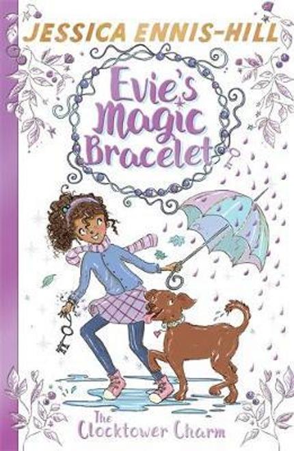 Ennis-Hill, Jessica / Evie's Magic Bracelet: The Clocktower Charm : Book 5