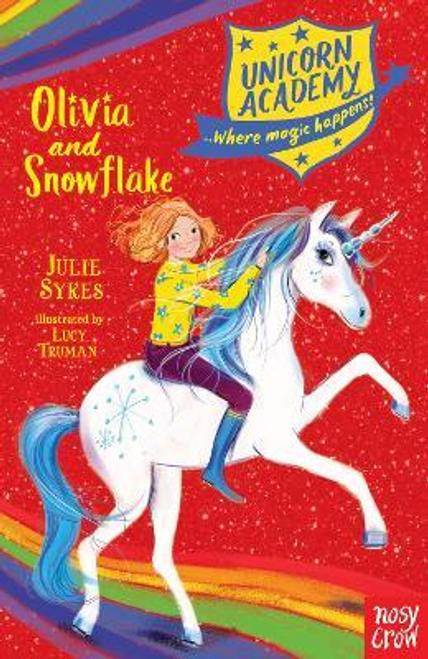 Sykes, Julie / Unicorn Academy: Olivia and Snowflake