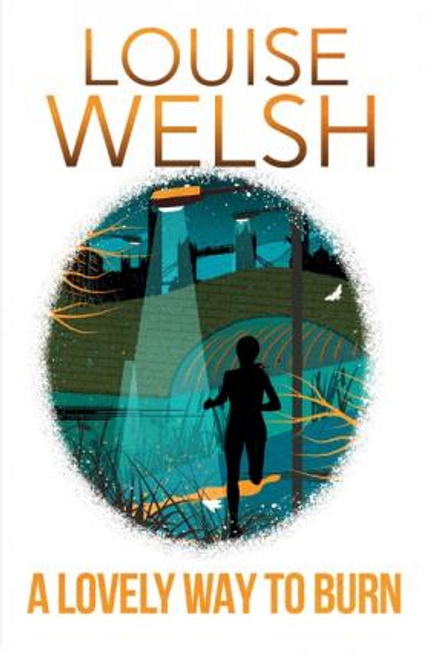 Welsh, Louise / A Lovely Way to Burn : Plague Times Trilogy 1