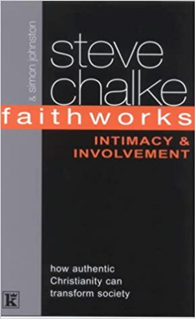 Chalke, Steve / Faithworks: Intimacy and Involvement