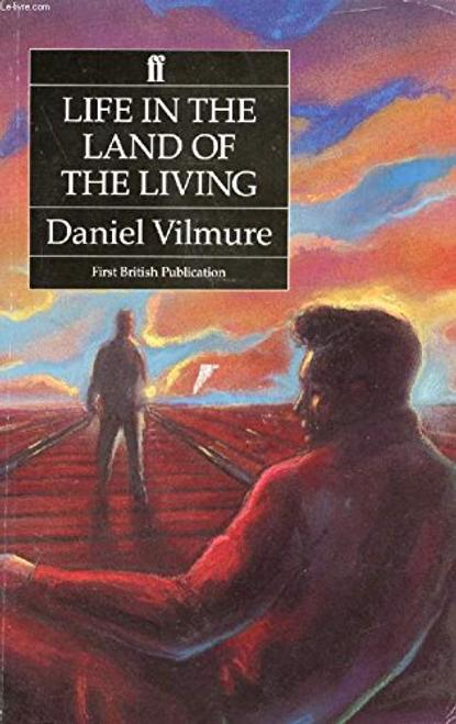 Vilmure, Daniel / Life in the Land of Living