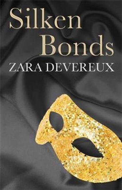 Devereux, Zara / Silken Bonds