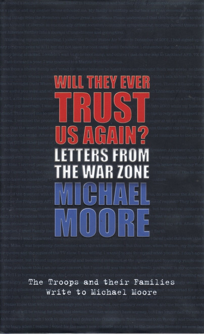 Moore, Michael / Will they ever Trust us again?