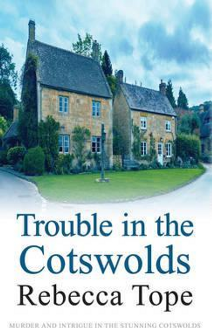 Tope, Rebecca / Trouble in the Cotswolds