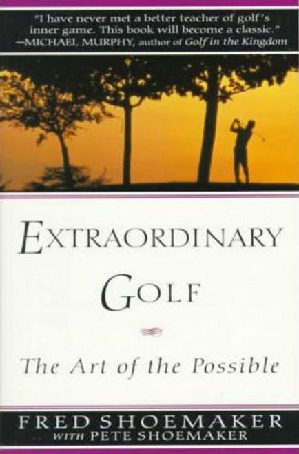 Shoemaker, Fred / Extraordinary Golf