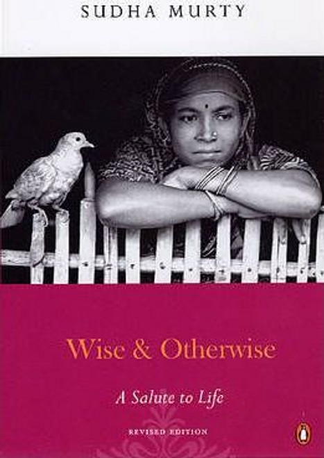 Sudha, Murthy / Wise and Otherwise : A Salute to Life