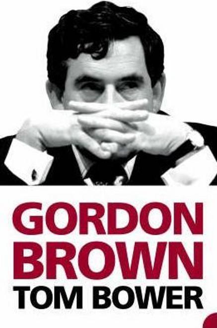 Bower, Tom / Gordon Brown