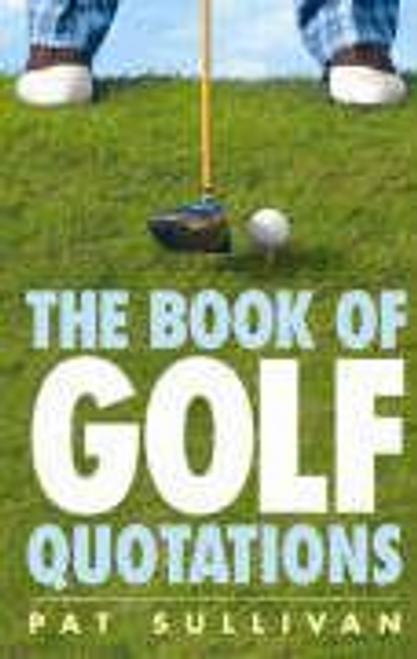 Sullivan, Pat / The Book of Golf Quotations
