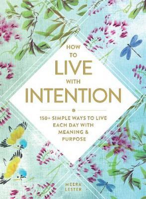 Lester, Meera / How to Live with Intention