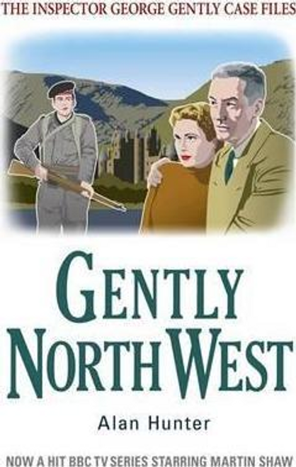 Hunter, Alan / Gently North-West