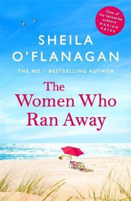OFlanagan, Sheila / The Women Who Ran Away