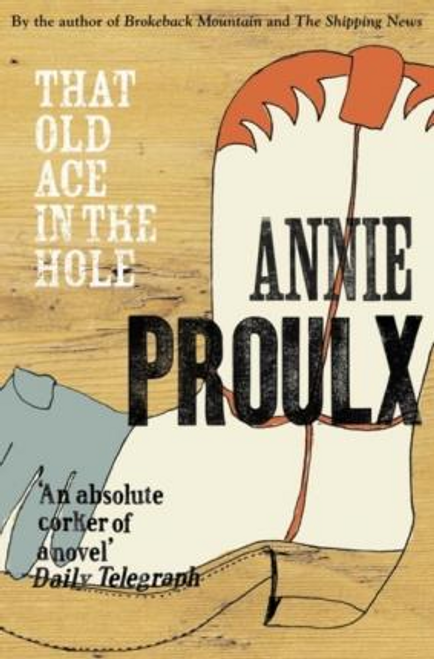 Proulx, Annie / That Old Ace in the Hole