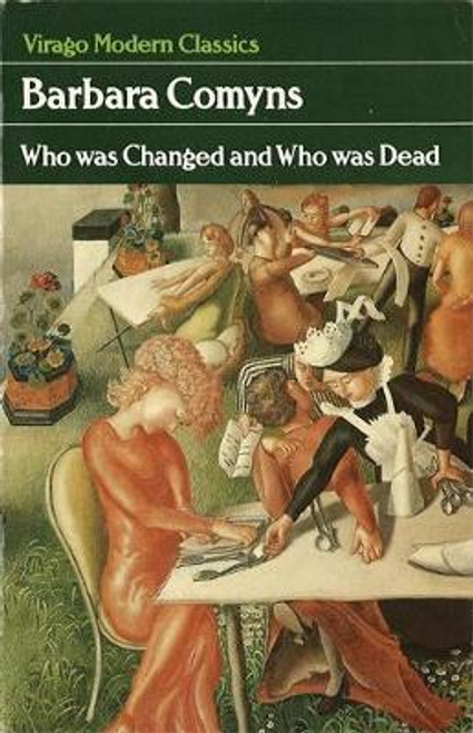 Comyns, Barbara / Who Was Changed And Who Was Dead