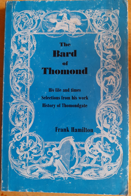 Hamilton, Frank - The Bard of Thomond : His Life and Times / Selections from His work/ History of Thomondgate - Vintage PB 1974