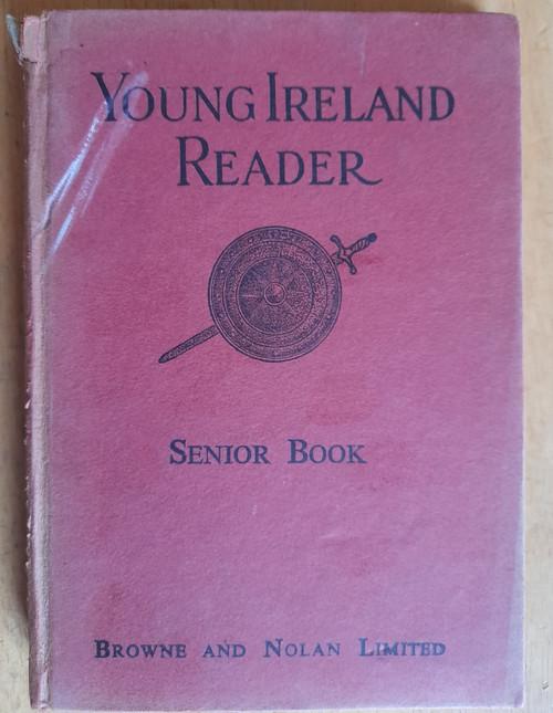 Young Ireland Reader - HB - Browne & Nolan Limited - 1940's Vintage School Text