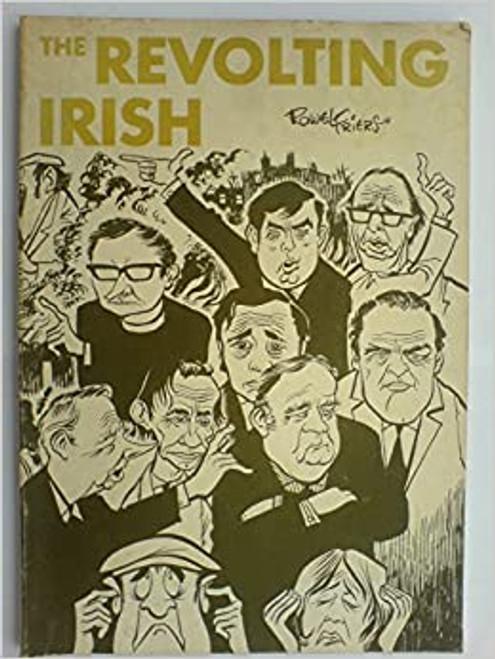 Friers, Rowel - The Revolting Irish - PB - Newspaper Cartoons, 1970's - Belfast Telegraph