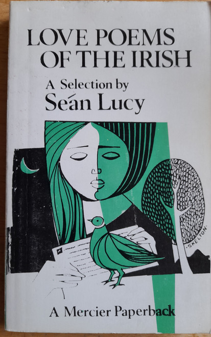 Lucy, Seán - Love Poems of the Irish - Vintage Mercier PB 1977 ( originally 1967)