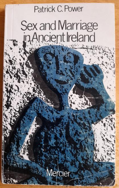 Power, Patrick C. - Sex and Marriage in Ancient Ireland - Vintage Mercier PB - 1976