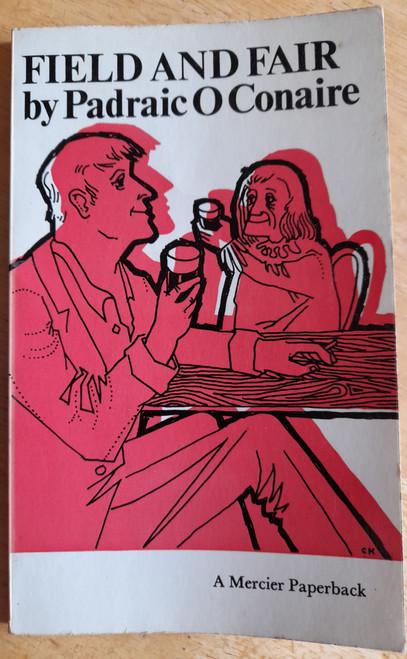 Ó Conaire, Pádraic - Field and Fair - Short Stories - Vintage Mercier PB - 1966 ( Translated by Cormac Breathnach)