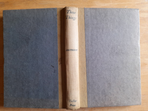Smithson, Annie M.P - These Things : The Romance of a Dancer - Vintage HB - Talbot Press 1945