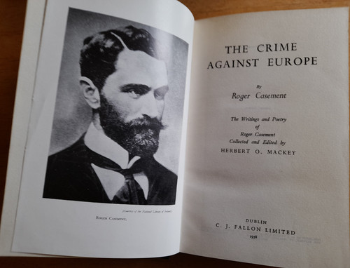 Casement, Roger - The Crime against Europe : The Writings and Poetry of Casement - Limited Ed HB - 1958  ( Edited by Herbert O. Mackey )