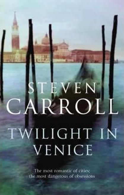 Carroll, Steven / Twilight In Venice