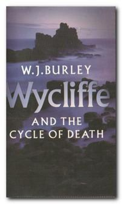 Burley, W. J. / Wycliffe and The Cycle Of Death