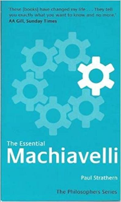 Strathern, Paul / The Essential Machiavelli