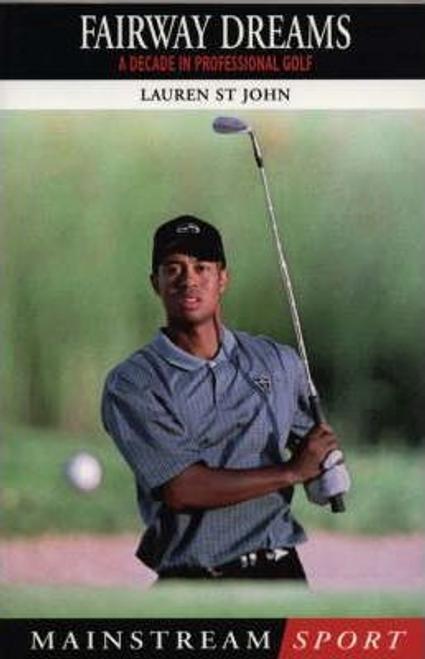 John, Lauren St. / Fairway Dreams : A Decade in Professional Golf