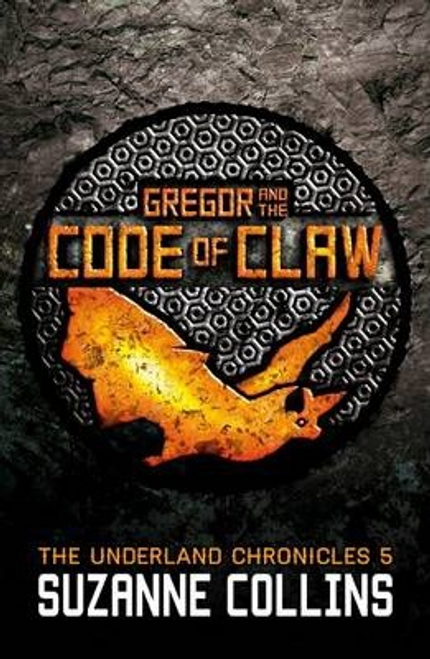 Collins, Suzanne / Gregor and the Code of Claw