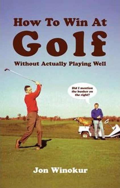 Winokur, Jon / How to Win at Golf
