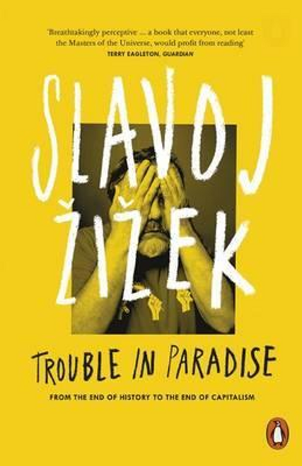 Zizek, Slavoj / Trouble in Paradise
