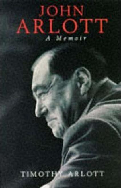 Arlott, Timothy / John Arlott : A Memoir