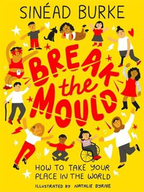 Burke, Sinéad - Break the Mould : How to Take Your Place in the World - PB