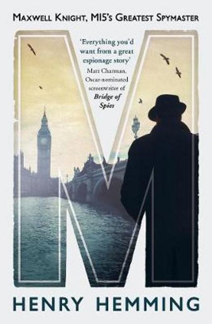 Hemming, Henry / M : Maxwell Knight, MI5's Greatest Spymaster