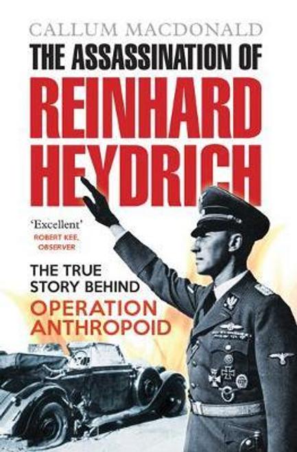 MacDonald, Callum / The Assassination of Reinhard Heydrich