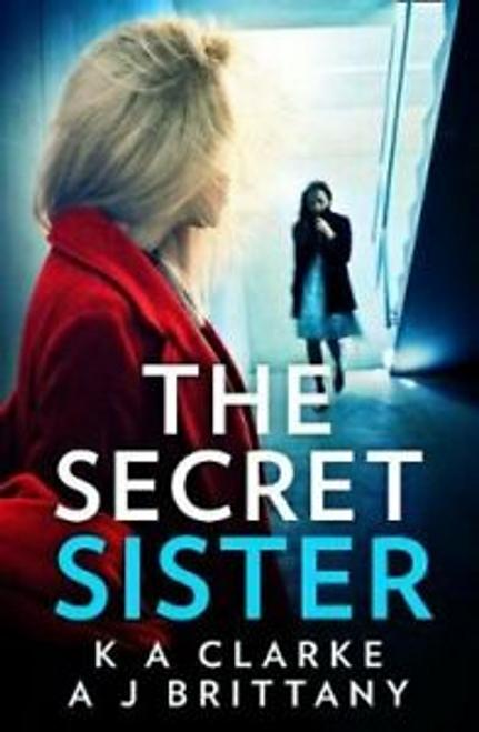 Clarke, K. A. / The Secret Sister