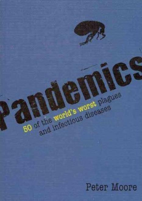 Moore, Peter / Pandemics