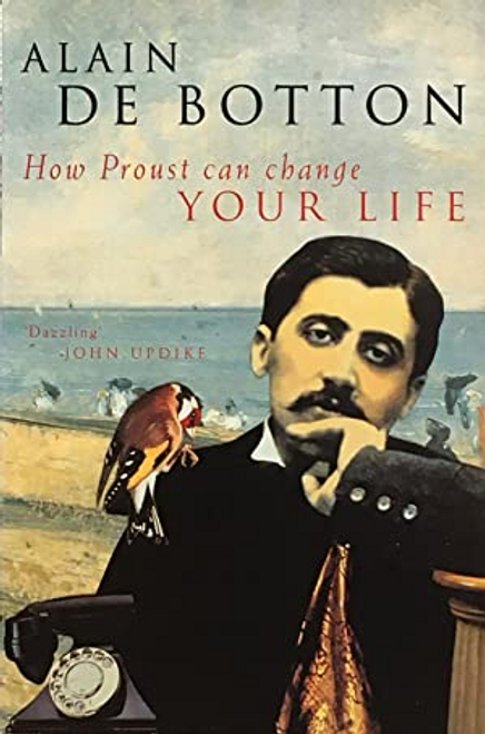 De Botton, Alain / How Proust Can Change Your Life
