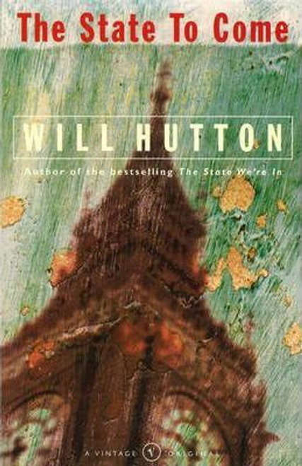 Hutton, Will / The State To Come