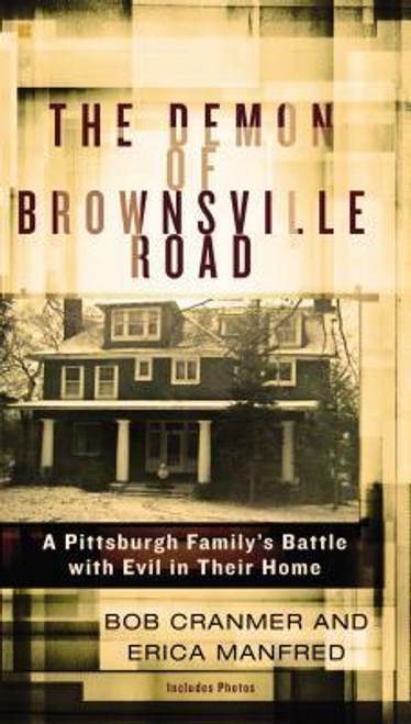Cranmer, Bob / The Demon of Brownsville Road : A Pittsburgh Family's Battle with Evil in Their Home