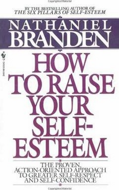 Branden, Nathaniel / How to Raise Your Self-Esteem