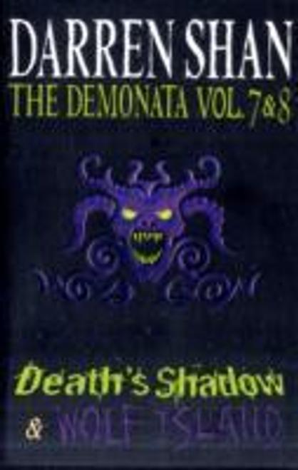 Shan, Darren / Demonata Books 7 & 8 - Death's Shadow & Wolf Island
