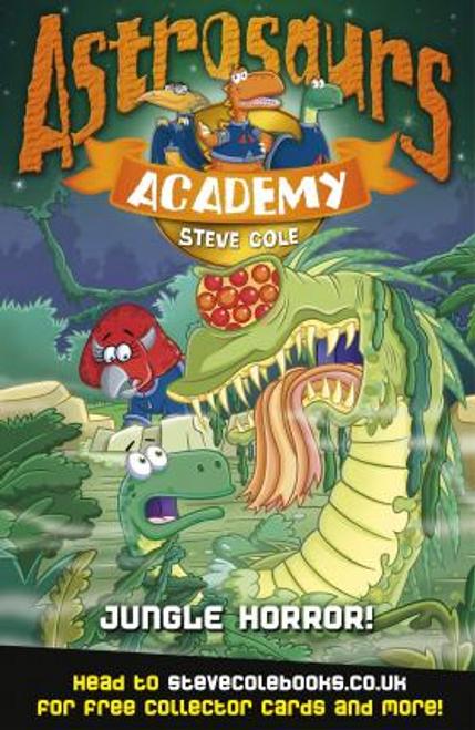 Cole, Steve / Astrosaurs Academy 4: Jungle Horror!