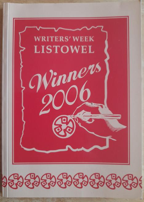 Writers Week Listowel Winners 2006 - Anthology