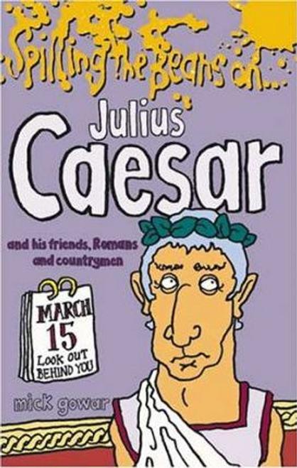 Gower, Mick / Spilling the Beans on Julius Caesar
