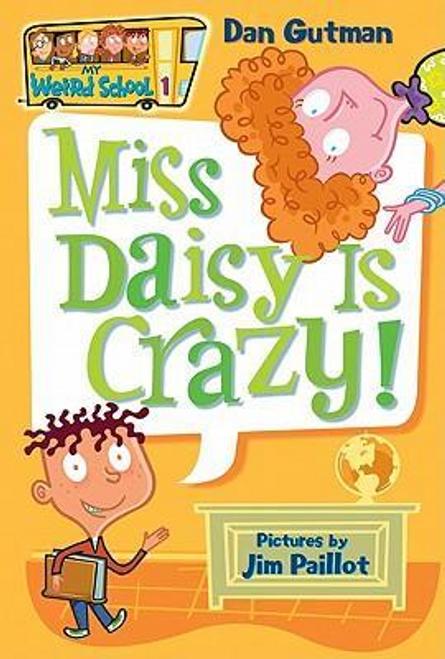 Gutman, Dan / My Weird School #1: Miss Daisy Is Crazy!